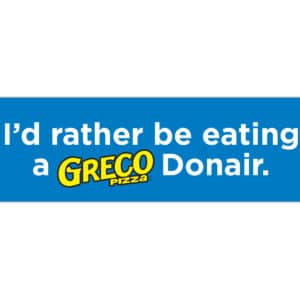 I Would Rather be Eating a Greco Donair Sticker